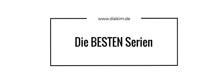 Die BESTEN Serien!!